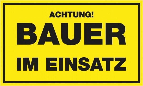 """WAHL-Hausmarke Hinweisschild """"Bauer im Einsatz"""""""