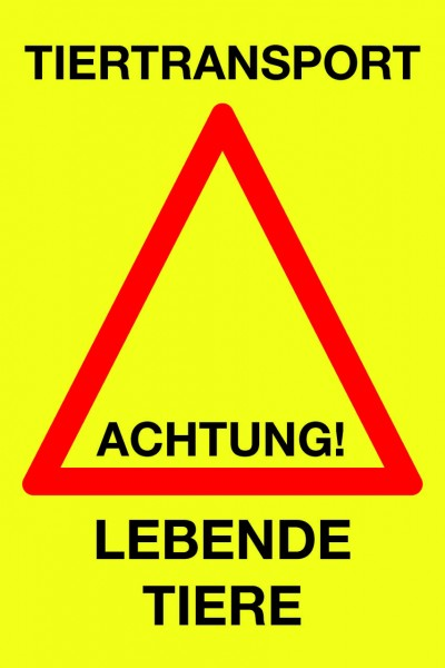 "WAHL-Hausmarke Hinweisschild ""Lebender Tiertransport"""