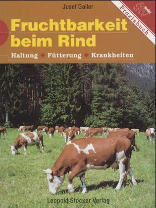 Fruchtbarkeit beim Rind von Josef Galler